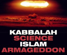 KABBALAH, SCIENCE, ISLAM AND ARMAGEDDON
